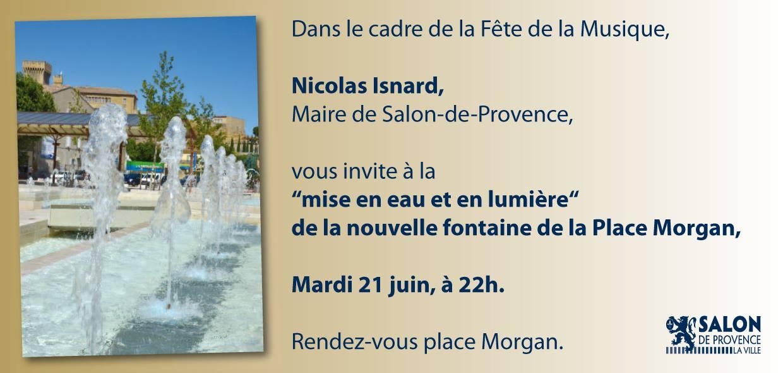 Mise en eau et lumi re de la nouvelle fontaine le 21 juin - Place morgan salon de provence ...